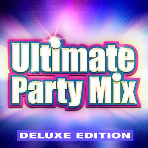 Ultimate Party Mix (Deluxe Edition)