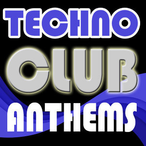 Techno Club Anthems