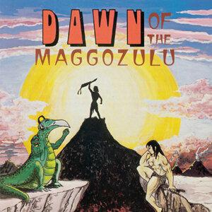 Dawn of the Maggozulu