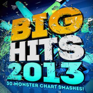 Big Hits! 2013 - 30 Monster Chart Smashes!