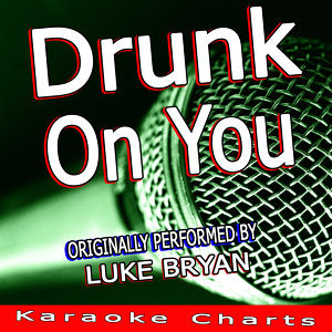 Drunk On You (Luke Bryan Tribute)