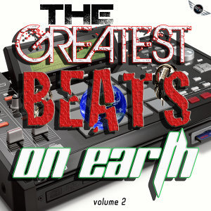 The Greatest Hip-Hop, Rap, Pop Tracks, Beats and Instrumentals On Earth Vol. 2