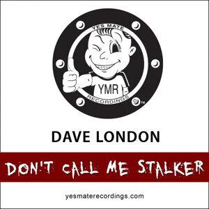 Don't Call me Stalker