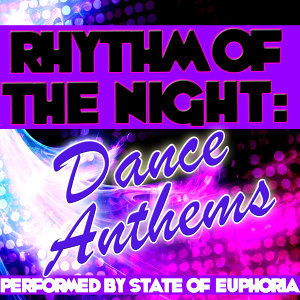 Rhythm of the Night: Dance Anthems