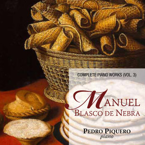 Manuel Blasco de Nebra: Complete Piano Works Vol. 3