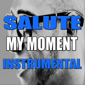 My Moment (Instrumental Tribute to DJ Drama feat. 2 Chainz, Meek Mill & Jeremih)