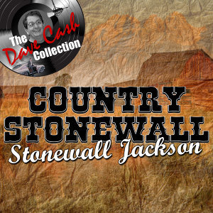 Country Stonewall - [The Dave Cash Collection]