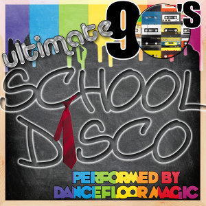 Ultimate 90's School Disco