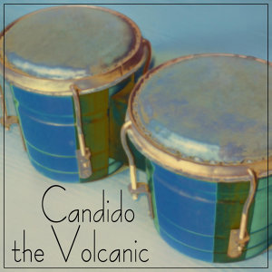 Candido The Volcanic