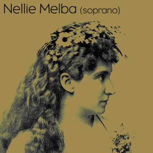 Nellie Melba Soprano
