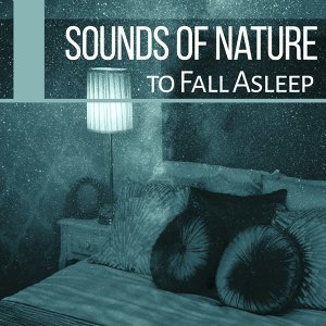 Sounds of Nature to Fall Asleep – Sleep Music, Lullabies for Deep Sleep, Easy Sleep, Relaxing Music, Pure New Age Relaxation
