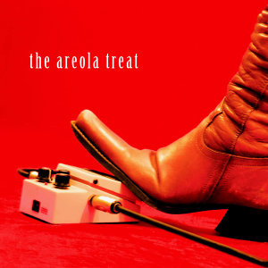 The Areola Treat - EP