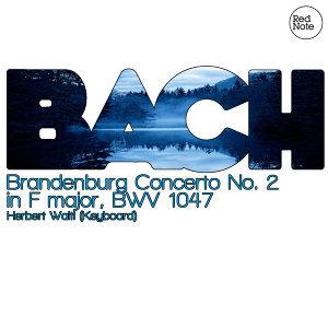 Bach: Brandenburg Concerto No. 2 in F major, BWV 1047