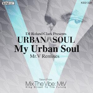 My Urban Soul (Mr.V Remixes)