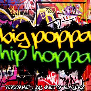 Big Poppa, Hip Hoppa