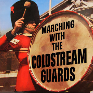 Marching With The Coldstream Guards