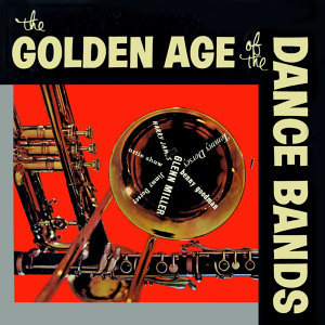 The Golden Age Of The Dance Bands