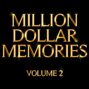 Million Dollar Memories Volume 2