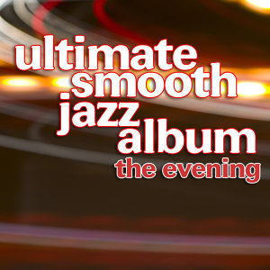 Ultimate Smooth Jazz Album
