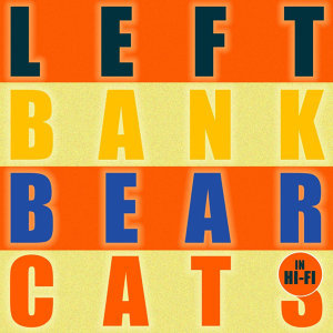 The Left Bank Bearcats In Hi Fi