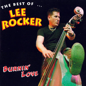 Burnin' Love: The Best Of Lee Rocker