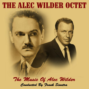 The Music Of Alec Wilder Conducted By Frank Sinatra