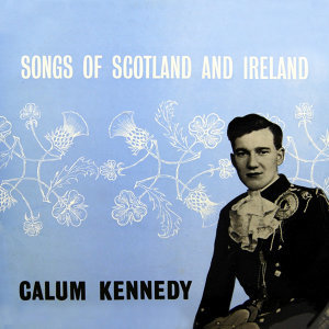 Songs Of Scotland And Ireland