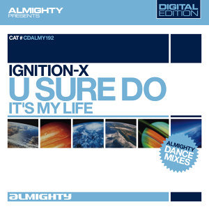 Almighty Presents: U Sure Do / It's My Life