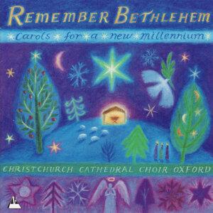 Remember Bethlehem - Carols for a New Millennium