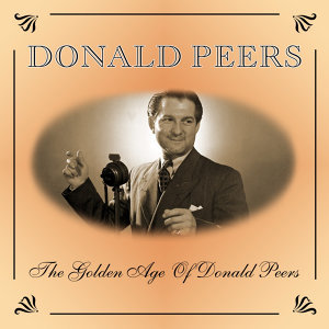 The Golden Age Of Donald Peers