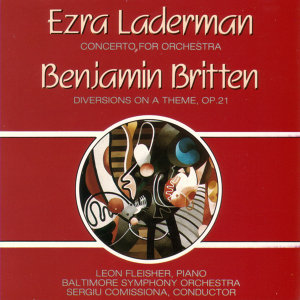 Laderman - Concerto For Orchestra/ Britten - Diversions On a Theme, Op. 21