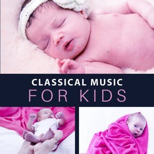 Classical Music for Kids – Gentle Melodies, Growing Brain, Educational Songs, Mozart, Instrumental Sounds for Children
