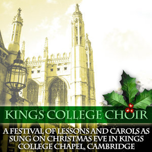 A Festival Of Lessons And Carols As Sung On Christmas Eve In Kings College Chapel, Cambridge