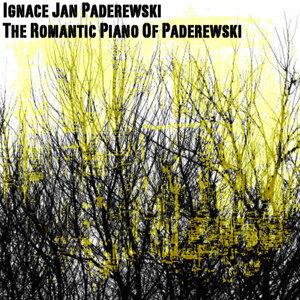 The Romantic Piano Of Paderewski