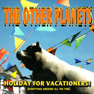 Holiday for Vacationers! (Everything Awesome All the Time)