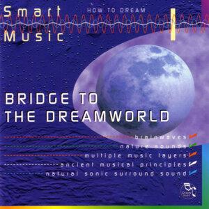Smart Music - Bridge To The Dreamworld - How To Dream