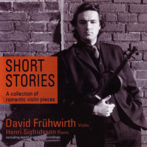 Short Stories - A Collection of Romantic Violin Pieces