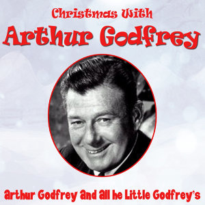 Christmas With Arthur Godfrey