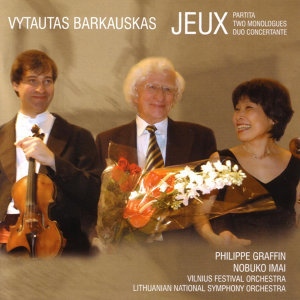 Barkauskas: Jeux / Partita / Two Monologues / Duo Concertante