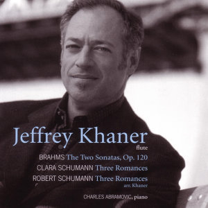 Brahms / C. Schumann / R. Schumann: Arrangements For Flute By Jeffrey Khaner