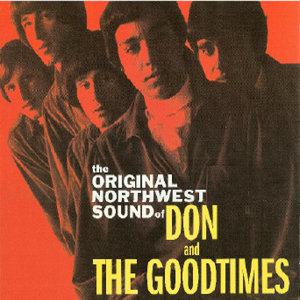The Original Northwest Sound of Don And The Goodtimes