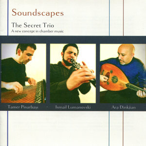 Soundscapes - The Secret Trio: A New Concept in Chamber Music