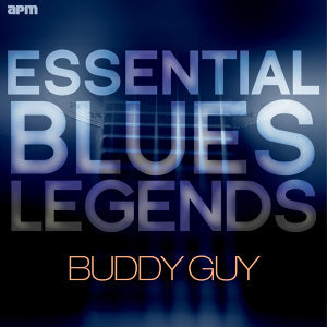 Essential Blues Legends - Buddy Guy