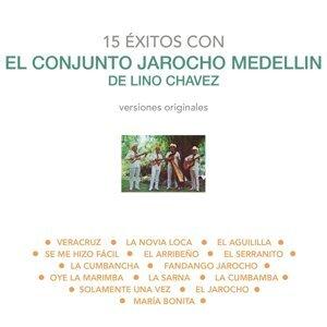 15 Éxitos Con el Conjunto Jarocho Medellín de Lino Chávez (Versiones Originales)