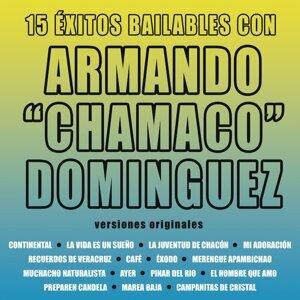 15 Éxitos Bailables Con Armando Chamaco Domínguez