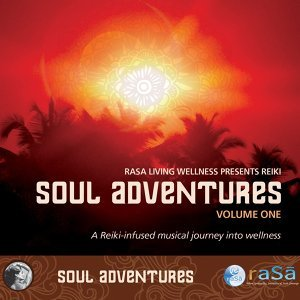 Soul Adventures Volume 1: A Journey Through Music to Healing and Relaxation