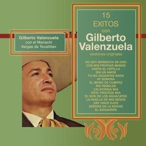 15 Éxitos Con Gilberto Valenzuela - (Versiones Originales)