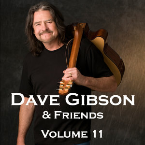Dave Gibson and Friends, Volume 11