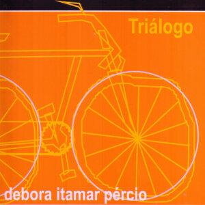 Triálogo - Débora, Itamar e Pércio