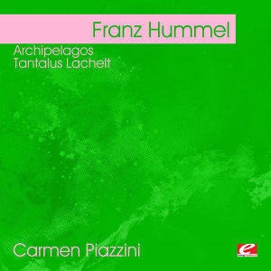 Hummel: Archipelagos - Tantalus Lachelt (Digitally Remastered)